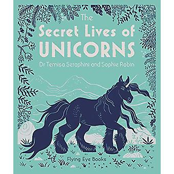 The Secret Lives of Unicorns by Temisa Seraphini - 9781911171959 Book