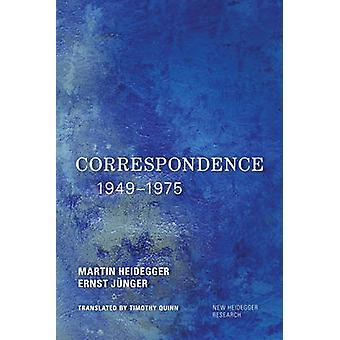 Correspondence 19491975 by Heidegger & MartinJunger & Ernst