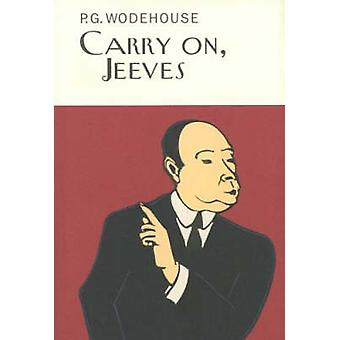 Carry On Jeeves by P G Wodehouse