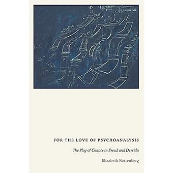 For the Love of Psychoanalysis - The Play of Chance in Freud and Derri