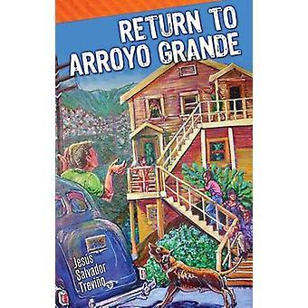 Return to Arroyo Grande by Jesus Salvador Trevino - 9781558858190 Book