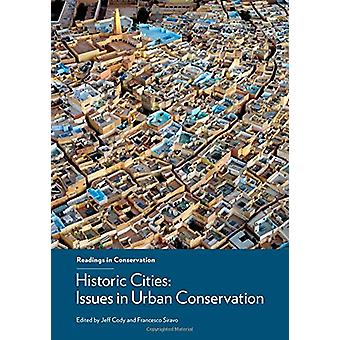 Historic Cities - Issues in Urban Conservation by Jeff Cody - 9781606