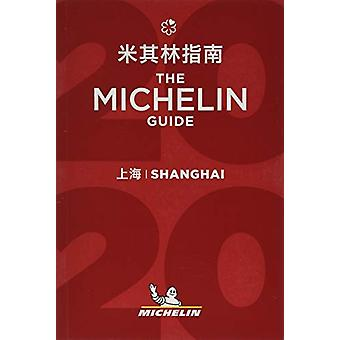 Shanghai - The MICHELIN Guide 2020 - The Guide Michelin - 978206724242