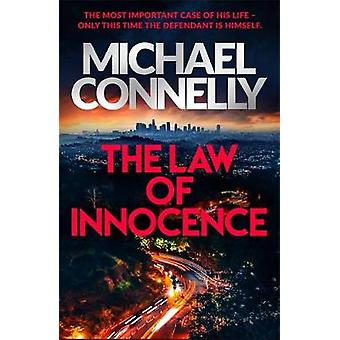 The Law of Innocence The Brand New Lincoln Lawyer Thriller Mickey Haller Series