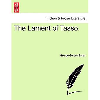 The Lament of Tasso. by George Gordon Byron - 9781241015121 Book