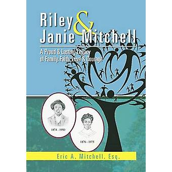 Riley & Janie Mitchell - A Proud & Lasting Legacy of Family -