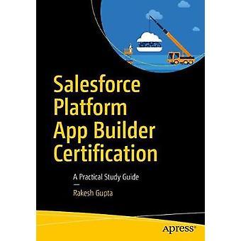 Salesforce Platform App Builder Certification - Une étude pratique Guid
