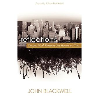 Reflections - Thoughts Worth Pondering One Moment at a Time di John Bl