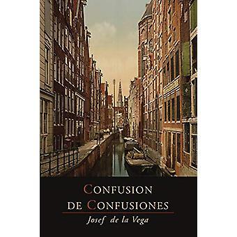 Confusion de Confusiones [1688] - Portions Descriptive of the Amsterda