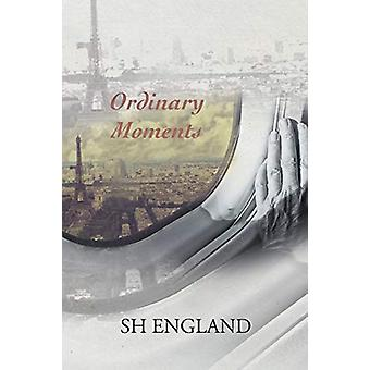 Ordinary Moments by Sh England - 9781640034983 Book