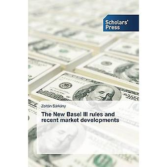 The New Basel III Rules and Recent Market Developments by Sarkany Zol