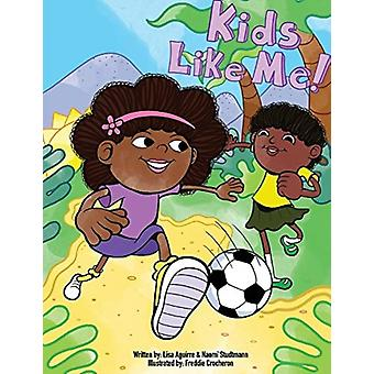Kids Like Me par Lisa Aguirre