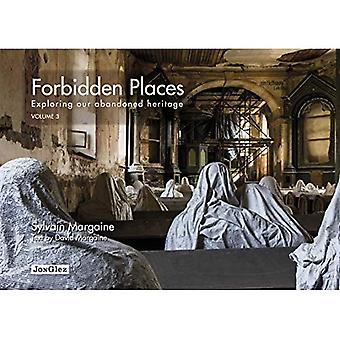 Lugares Proibidos: Explorando nosso volume de herança abandonado 3 (Jonglez)