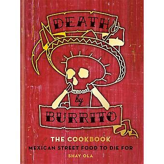Death by Burrito by Shay Ola