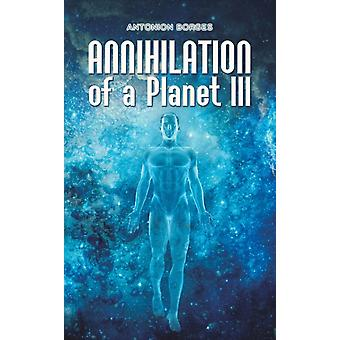 Annihilation of a Planet III by Antonion Borges