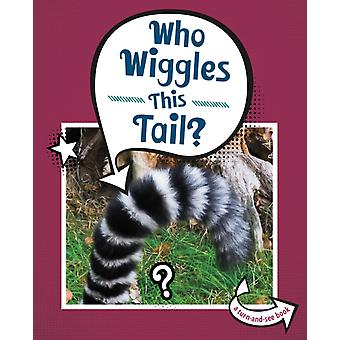 Who Wiggles This Tail by Cari Meister