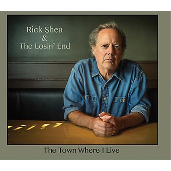 Shea*Rick / Losin End - Town Where I Live [CD] USA import
