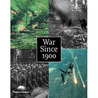 Guerre depuis 1900 - histoire stratégie armes par Jeremy Black - 978050025