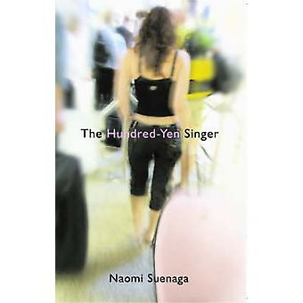 The Hundred Yen Singer by Naomi Suenaga - Tom Gill - 9780720612745 Bo