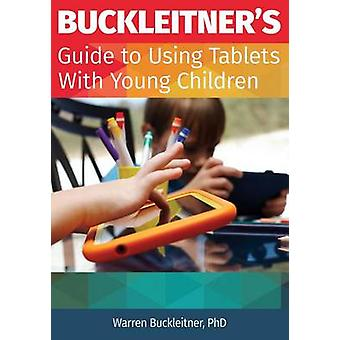 Buckleitner's Guide to Using Tablets with Young Children Buckleitner'