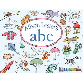 Alison Lester's ABC by Alison Lester - 9781741148947 Book