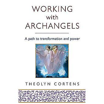 Werken met Aartsengelen: uw pad naar de transformatie en macht
