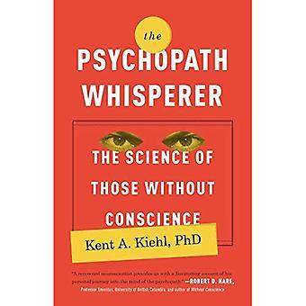 De psychopaat Whisperer: De wetenschap van mensen zonder geweten
