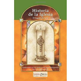 Historia De La Iglesia: El Legado De La Fe