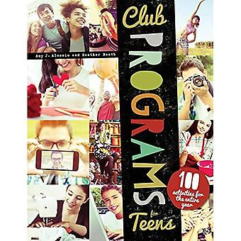 Club Programs for Teens: 100 Activities for the Entire Year