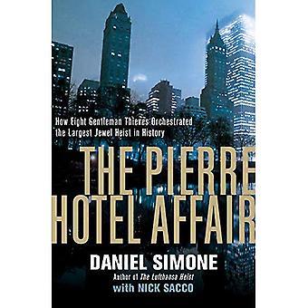 De Pierre Hotel Affair - hoe acht Gentleman dieven georkestreerd de grootste juweel Heist in de geschiedenis