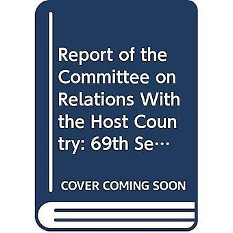 Verslag van de Commissie over de betrekkingen met het gastland: zestig-negende zitting (officiële Records)