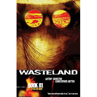 Wasteland - Cities in Dust - Bk. 1 - Cities in Dust by Antony Johnston -