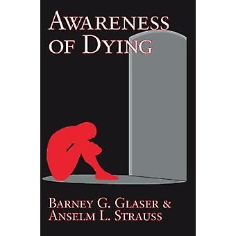 Awareness of Dying by Glaser & Barney G.