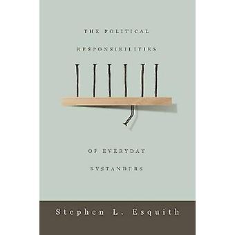 Las responsabilidades políticas de transeúntes cotidianos por Esquith y Stephen L. Stephen Lawrence