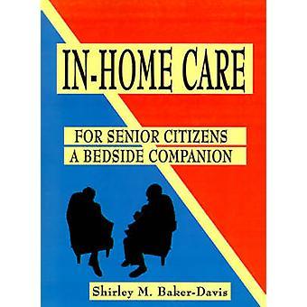 Huiselijke zorg voor senioren A bed Companion door BakerDavis & Shirley M.