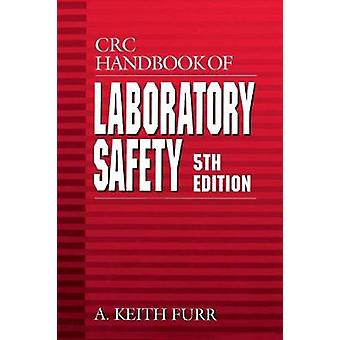 CRC Handbook of Laboratory Safety by Furr & A. Keith
