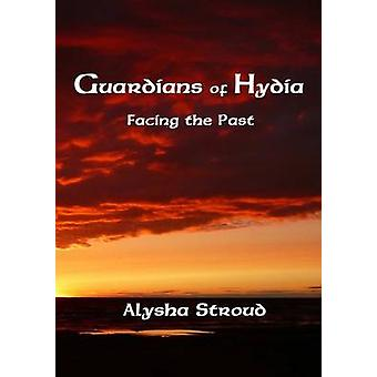Guardians of Hydia  Facing the Past by Stroud & Alysha