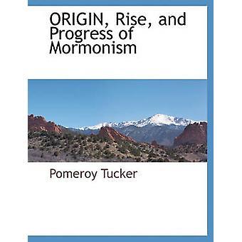 Orgin Rise e il progresso del mormonismo di Tucker & Pomeroy