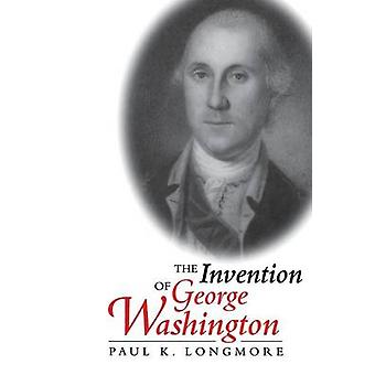 Invention of George Washington by Longmore & Paul K
