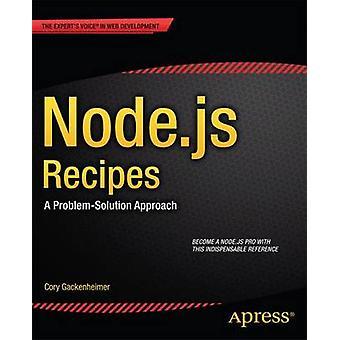 Node.Js Recipes A ProblemSolution Approach by Gackenheimer & Cory