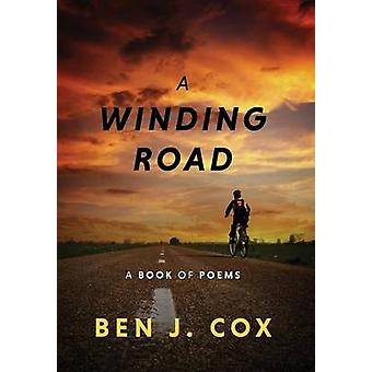 A Winding Road A Book of Poems by Cox & Ben J.