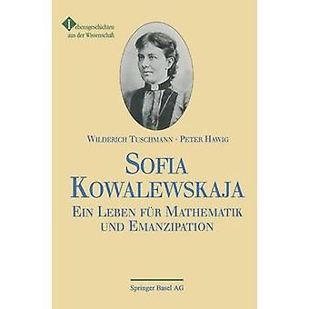 Sofia Kowalewskaja Ein Leben Fur Mathematik Und Emanzipation by Hawig