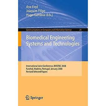 Biomedical Engineering Systems and Technologies International conferenza congiunta BIOSTEC 2008 Funchal Madeira Portogallo gennaio 2831 2008 rivisto alcune carte da Fred & Ana