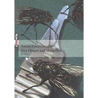 Von Fliegen und Skalpellen by Zimmermann & Anton