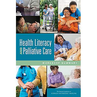 Health Literacy and Palliative Care - Workshop Summary by Roundtable o