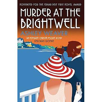 Murder at the Brightwell by Ashley Weaver - 9780749017415 Book