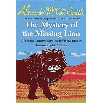 The Mystery of the Missing Lion by Alexander McCall Smith - Iain McIn