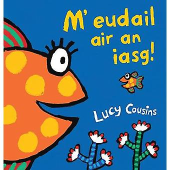 M' eudail air an iasg by Lucy Cousins - Lucy Cousins - Dolina MacLeod