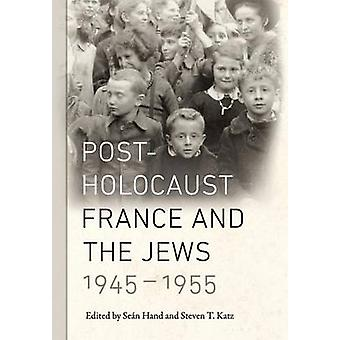 Post-Holocaust France and the Jews - 1945-1955 by Sean Hand - Steven