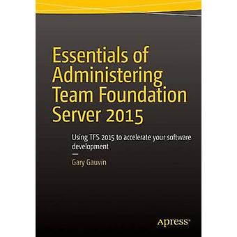 Essentials of Administering Team Foundation Server 2015 - Using TFS 20